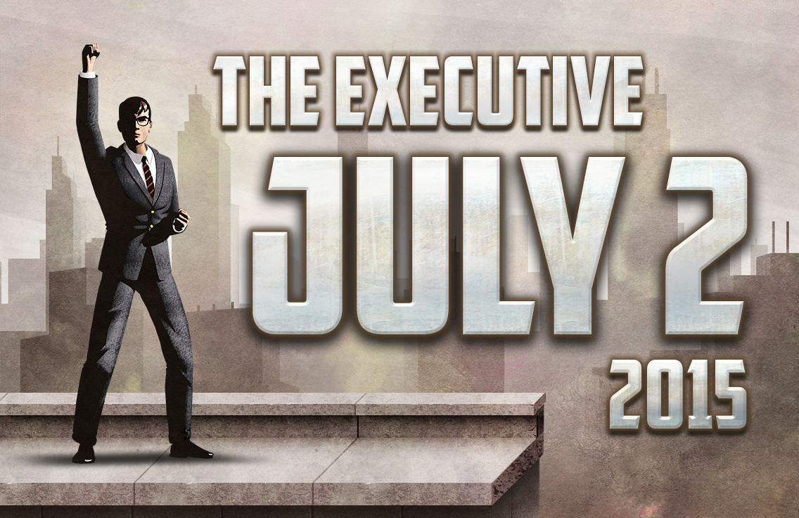 The Executive - July 2, 2015